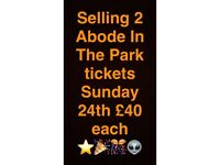 2 Abode In The Park tickets £80 - also on other sites
