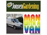 Man with van based southside. Jonsen Gardening provides a low cost immediate service