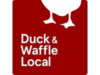 DUCK & WAFFLE LOCAL OPEN DAY - CHEFS AT ALL LEVELS REQUIRED - IMMEDIATE START!!!