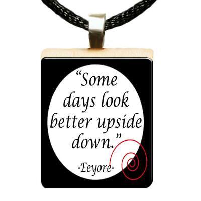Eeyore Quote Some Days Look Better Scrabble Tile Pendant Handcrafted (Best Wood Look Tile)