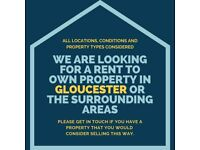 We are looking for a rent to own property in Gloucester or the surrounding areas.