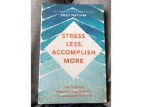 Stress less , Accomplish more