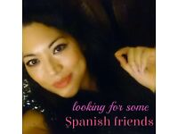 Looking to meet and make new spanish friends :-)