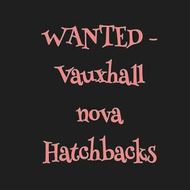 Wanted Vauxhall Nova's any condition considered try me