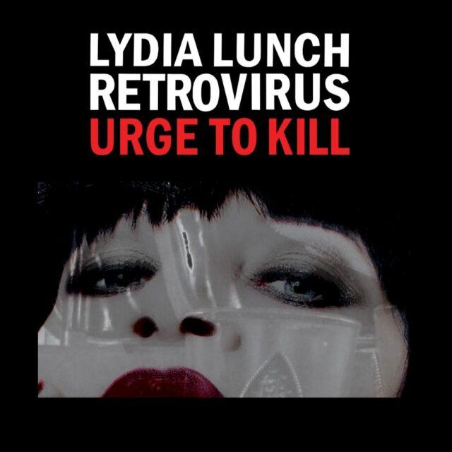 LYDIA LUNCH RETROVIRUS Urge to Kill LP WHITE VINYL 2015 LTD.299