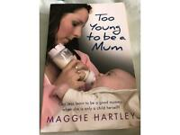 Too young to be a mum by Maggie Hartley.