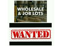 WHOLESALE & JOBLOTS WANTED
