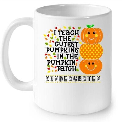 I Teach The Cutest Pumpkins In The Patch Kindergarten Halloween Coffee White Mug