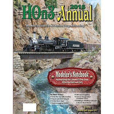 HOn3 ANNUAL 2016, How-To Guide for HO Narrow Gauge -- (Just Published NEW BOOK)