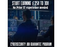 WANT TO EARN £25K TO £35K ON FIRST JOB? CYBER SECURITY JOB GUARANTEE PROGRAM.