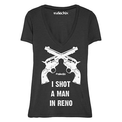 Cash I SHOT A man In RENO V- Neck Top Black Song Pistals S L & Plus size 3X (Women In Reno)