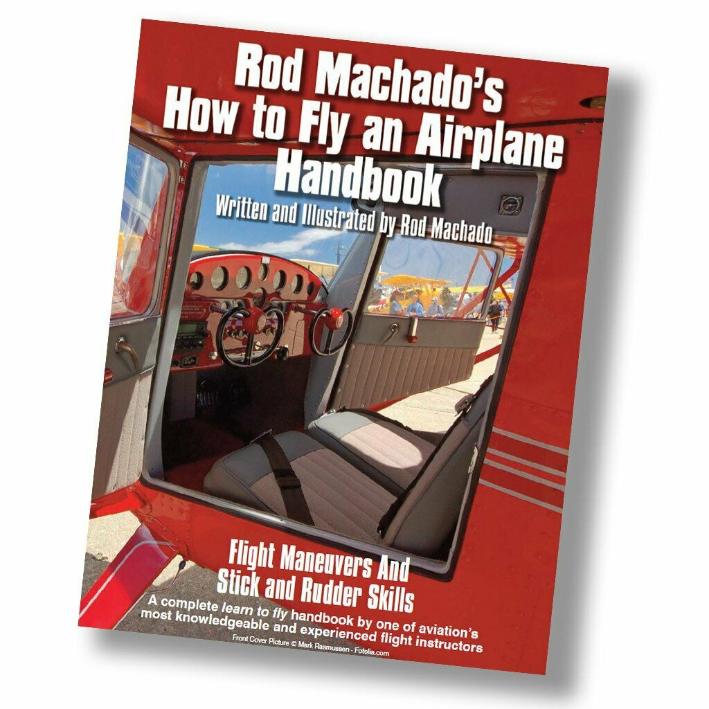 NEW Rod Machado's How to Fly an Airplane Handbook