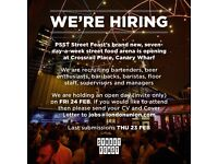STREET FEAST IS RECRUITING FOR THEIR NEW CANARY WHARF SITE - BAR STAFF/FLOOR STAFF/HOSTS/VIBES