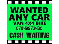 07849 972 430 Wanted cash for cars or vans scrap sell my car van for cash