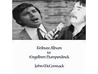 Engelberth Humperdink Tribute Album- Sung by professional Singer John McCormack