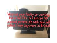faulty TVs wanted working ones as well no cracked screen please cash paid