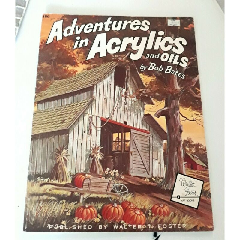 Vintage Bob Bates Walter Foster Adventures In Acrylics and Oils Art Book How-to
