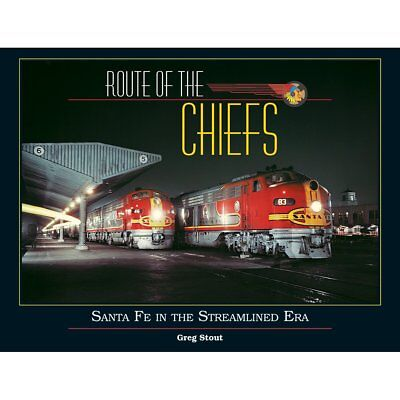 ROUTE OF THE CHIEFS - Santa Fe in the Streamlined Era (Just Published NEW BOOK)