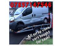 CASH PAID FOR SCRAP UNWANTED CARS/VANS