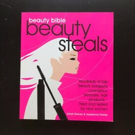New ~Beauty Bible Beauty Steals By Sarah Stacey &Josephine Fairley (Paperback)