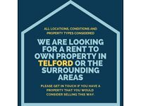 We are looking for a rent to own property in Telford or the surrounding areas.