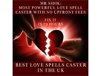 NO UPFRONT PAYMENT 100% QUICK RESULTS GUARANTEED IN 24 HOURS SPIRITUAL HEALER MR SIDIK