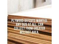 Plywood Offcuts Wanted. Can Collect Greater Belfast
