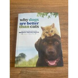 Why Dogs Are Better Than Cats Hardback Book