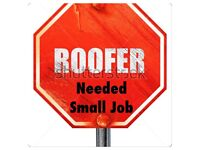 We need Roofer Small Job