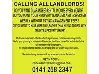 CALLING ALL LANDLORDS - GUARANTEED RENTAL INCOME - WE MANAGE YOUR PROPERTY & TENANTS