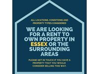 We are looking for a rent to own property in Essex or the surrounding areas.