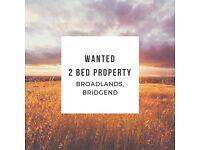 Wanted - 2 Bed House in Broadlands, Bridgend