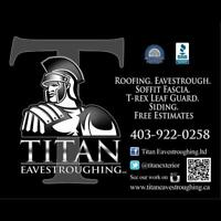 Titan Eavestroughing Ltd . FREE ESTIMATES! !!