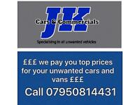CASH FOR YOUR CARS OR VANS , WE WILL BUY ANY CONDITIONS