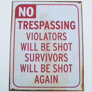 vintage NO TRESPASSING VIOLATORS SHOT tin gun bar sign