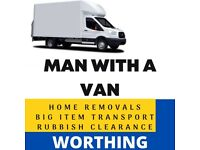WORTHING £15ph-----Man With Van, HOUSE REMOVALS ,Rubbish Clearance