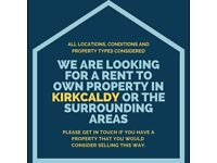 We are looking for a rent to own property in Kirkcaldy or the surrounding areas.