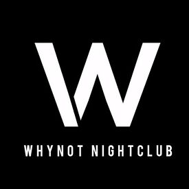 WHYNOT Nightclub is Hiring!