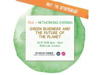 Green Business and the Future of the Planet: an Evening of Talks by Experts and Entrepreneurs