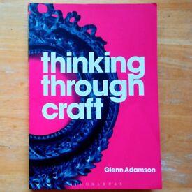 Thinking Through Craft by Glenn Adamson (used, very good condition)