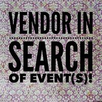 Vendor show(s) wanted!