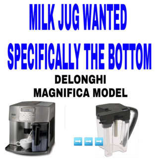 Wanted: Delonghi milk jug wanted