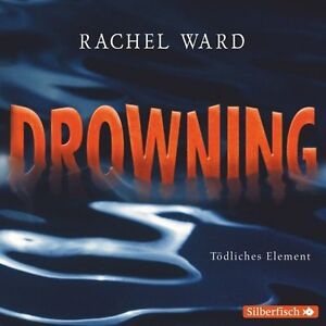 Ward, Rachel - Drowning - Tödliches Element: 4 CDs
