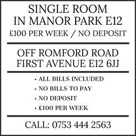 LOVELY SINGLE ROOM. NO DEPOSIT. £100 PER WEEK. IN MANOR PARK E12 (NEAR ROMFORD ROAD)