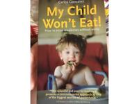 My Child Won't Eat - baby and toddler eating guide