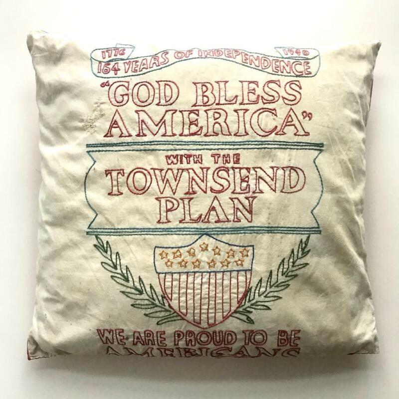 1940 PATRIOTIC HAND STITCHED PILLOW CASE, OLD AGE PENSION, THE TOWNSEND PLAN
