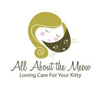 All About The Meow ~ Loving Care For Your Kitty!