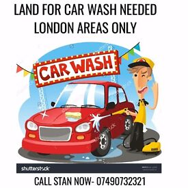 GARAGE OR LAND FOR CAR WASH BUSINESS URGENTLY NEEDED LONDON AREA
