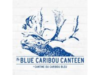 KITCHEN ASSISTANT & EVENTS ASSISTANT: JOIN THE 'POUTINE BOYS' AT THE BLUE CARIBOU CANTEEN