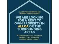 We are looking for a rent to own property in Alloa or the surrounding areas.